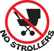 No Strollers permitted